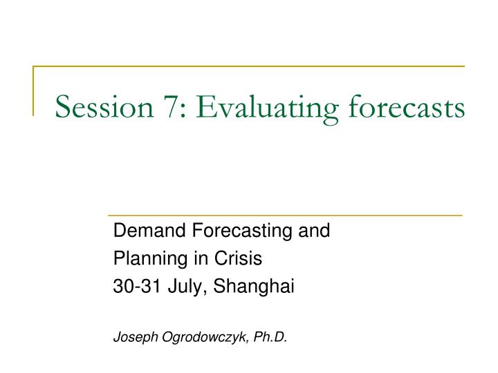 session 7 evaluating forecasts n.