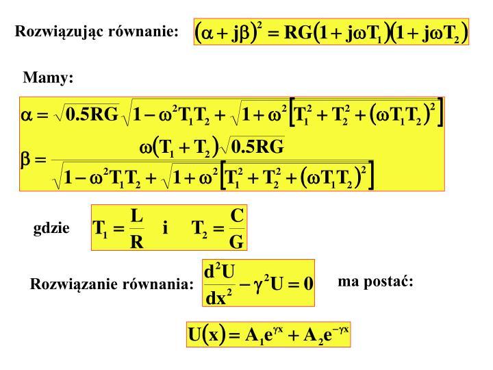 Rozwiązując równanie: