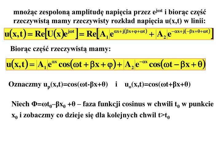 mnożąc zespoloną amplitudę napięcia przez e