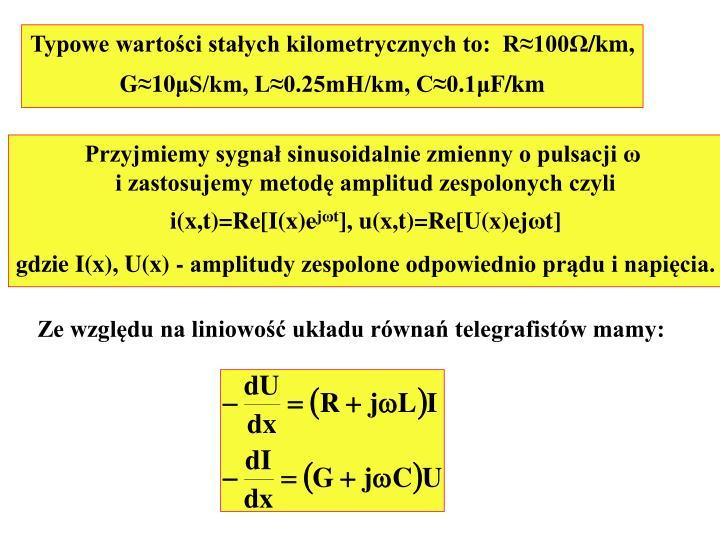 Typowe wartości stałych kilometrycznych to:  R