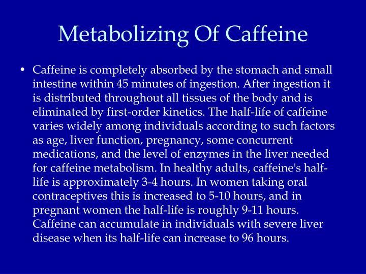Metabolizing Of Caffeine
