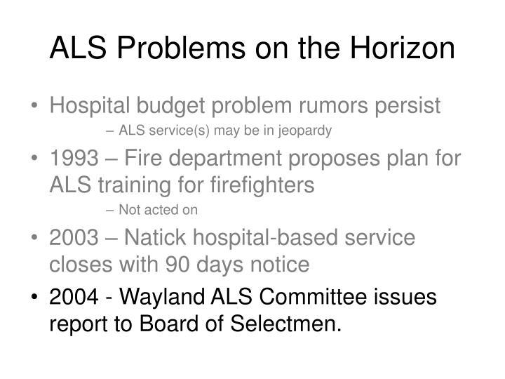ALS Problems on the Horizon