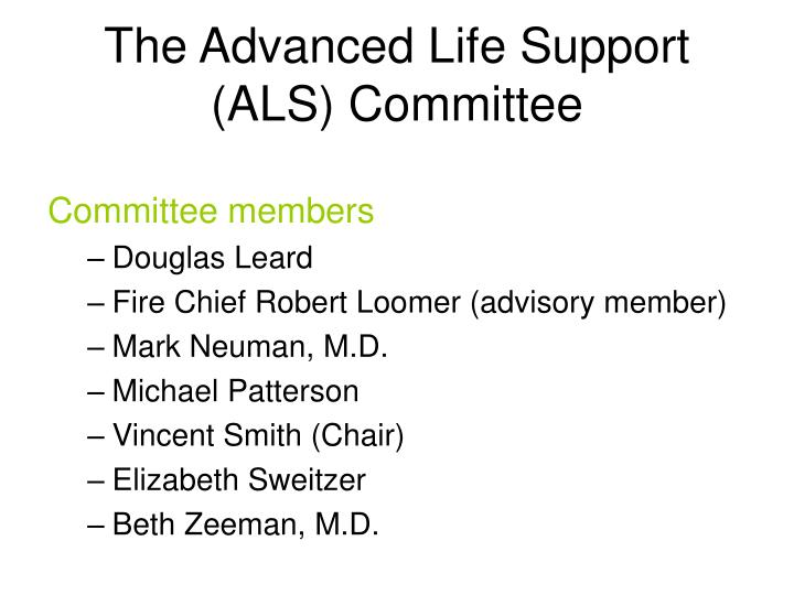 The Advanced Life Support (ALS) Committee