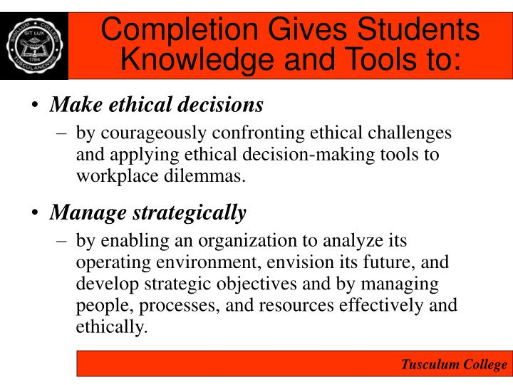 Completion Gives Students Knowledge and Tools to:
