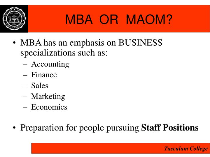 MBA  OR  MAOM?