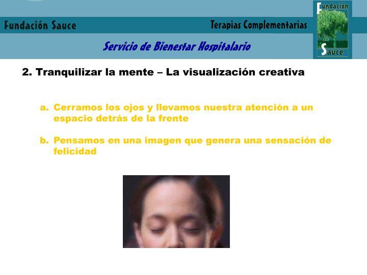 2. Tranquilizar la mente – La visualización creativa