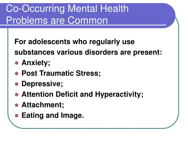 Co-Occurring Mental Health Problems are Common