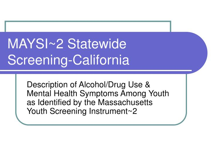 MAYSI~2 Statewide Screening-California