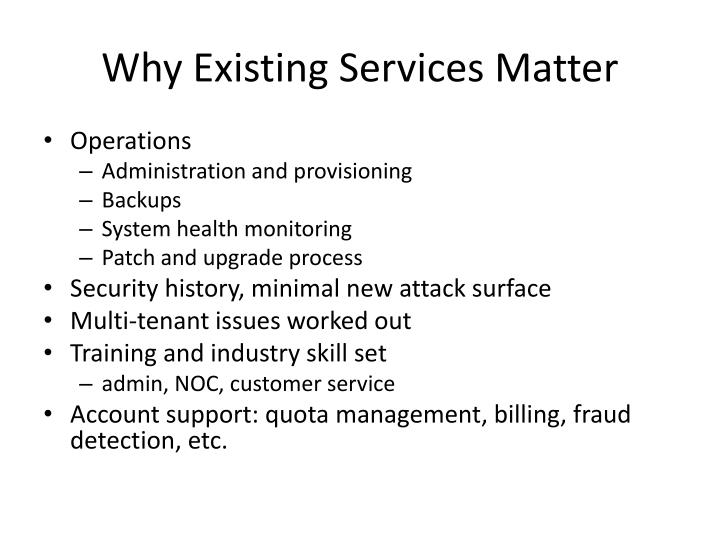 Why Existing Services Matter