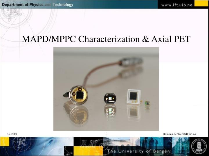 Mapd mppc characterization axial pet