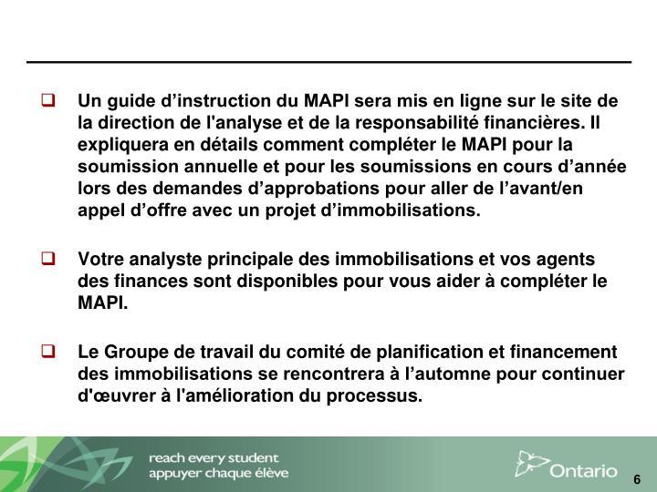 Un guide d'instruction du MAPI sera mis en ligne sur le site de la d
