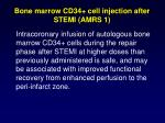 bone marrow cd34 cell injection after stemi amrs 13