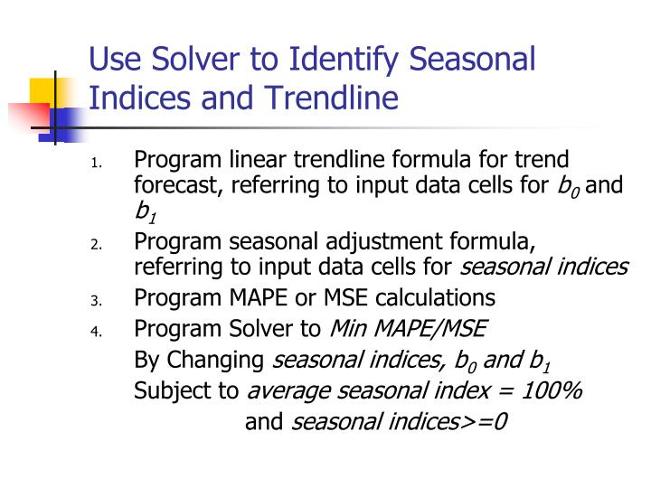 Use Solver to Identify Seasonal Indices and Trendline