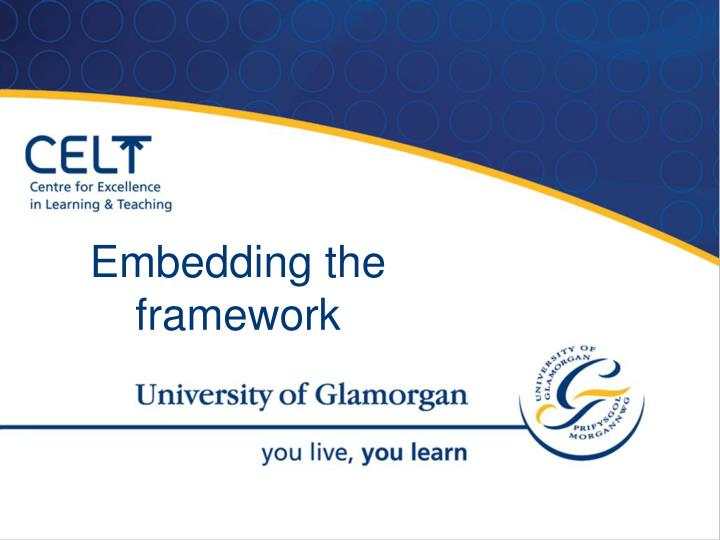 Embedding the framework
