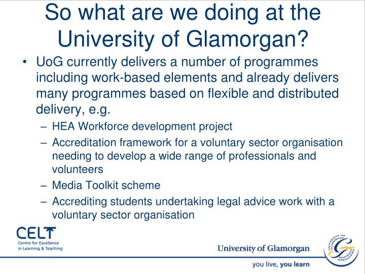 So what are we doing at the University of Glamorgan?