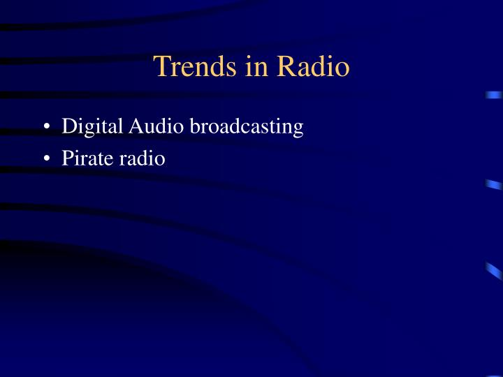 Trends in Radio