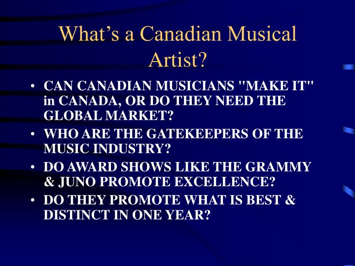 What's a Canadian Musical Artist?