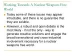 working towards a nuclear weapons free world