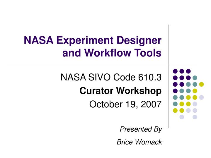 Nasa experiment designer and workflow tools