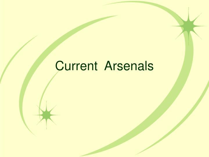 Current  Arsenals