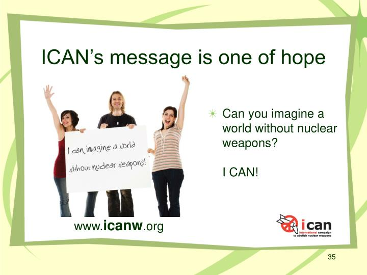 ICAN's message is one of hope