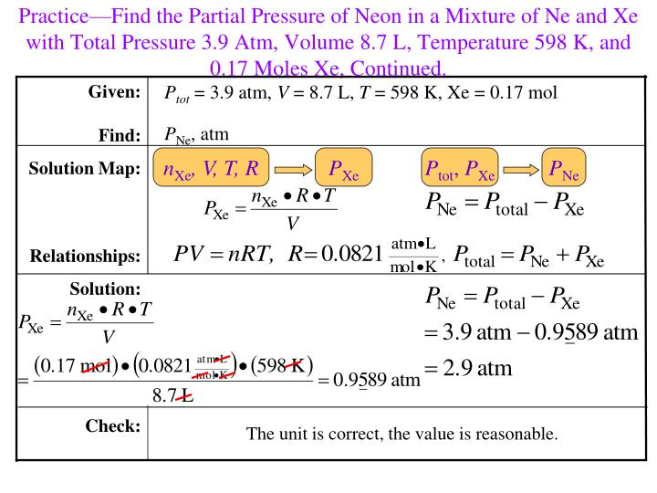 Practice—Find the Partial Pressure of Neon in a Mixture of Ne and Xe with Total Pressure 3.9 Atm, Volume 8.7 L, Temperature 598 K, and 0.17 Moles Xe, Continued.