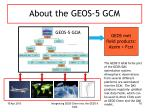 about the geos 5 gcm1