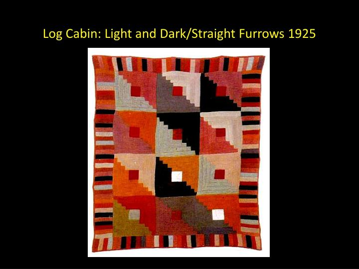 Log Cabin: Light and Dark/Straight Furrows 1925