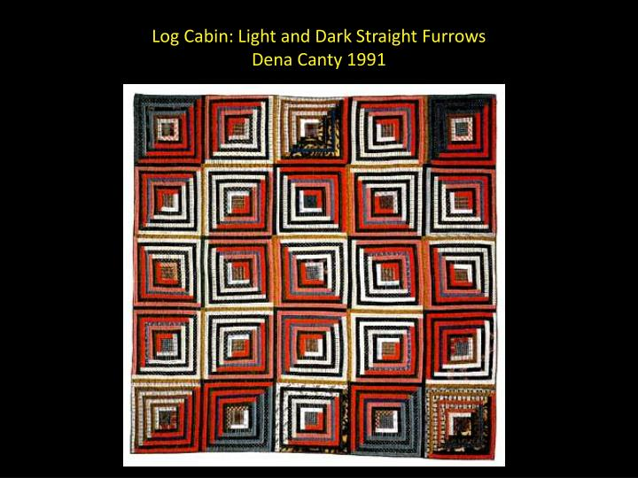 Log Cabin: Light and Dark Straight Furrows