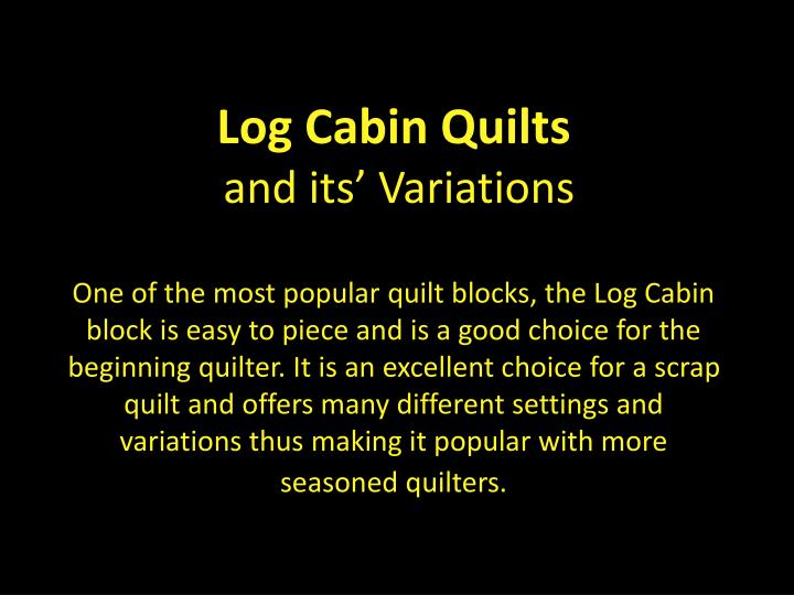 Log Cabin Quilts
