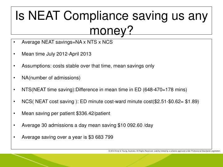 Is NEAT Compliance saving us any money?