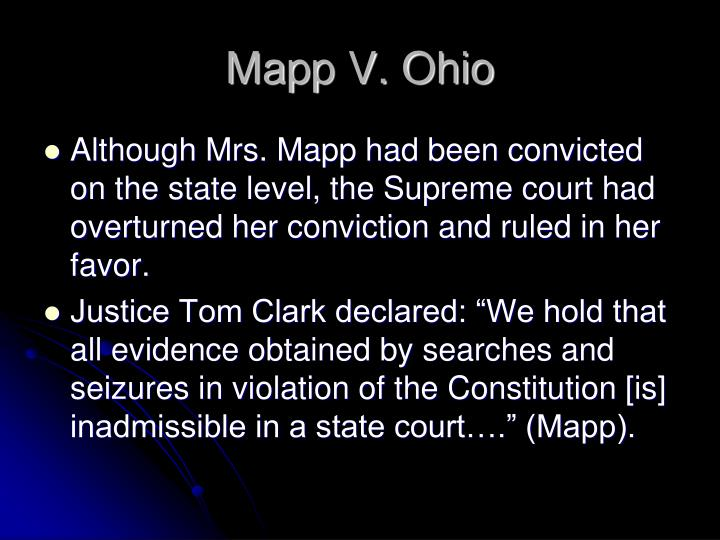 mapp v ohio Transcript of the oral arguments heard before the supreme court of the united states during mapp v ohio the cleveland branch of the civil liberties union will.