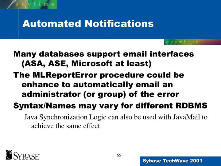 Many databases support email interfaces (ASA, ASE, Microsoft at least)