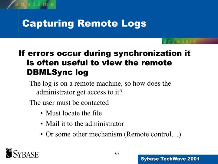 If errors occur during synchronization it is often useful to view the remote DBMLSync log