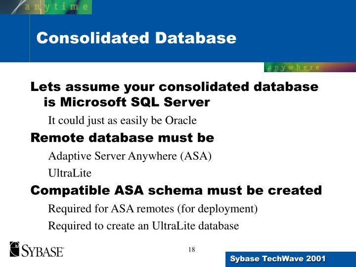Lets assume your consolidated database is Microsoft SQL Server