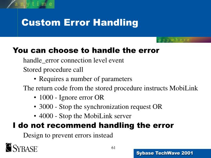 You can choose to handle the error