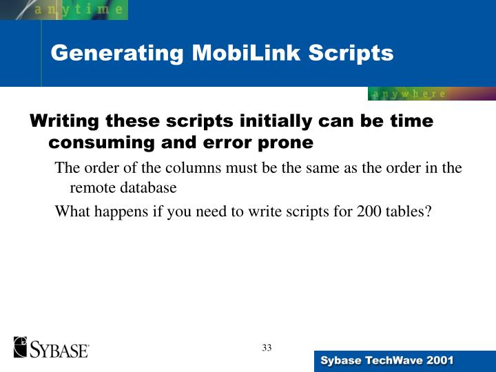 Writing these scripts initially can be time consuming and error prone