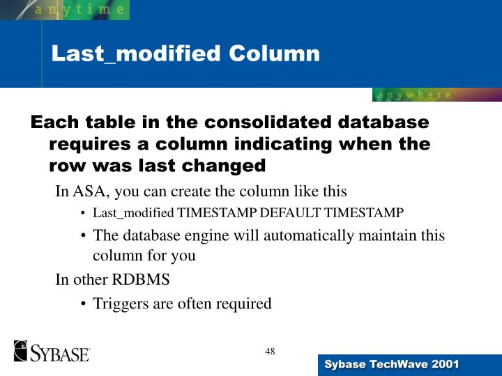Each table in the consolidated database requires a column indicating when the row was last changed