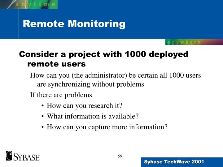 Consider a project with 1000 deployed remote users