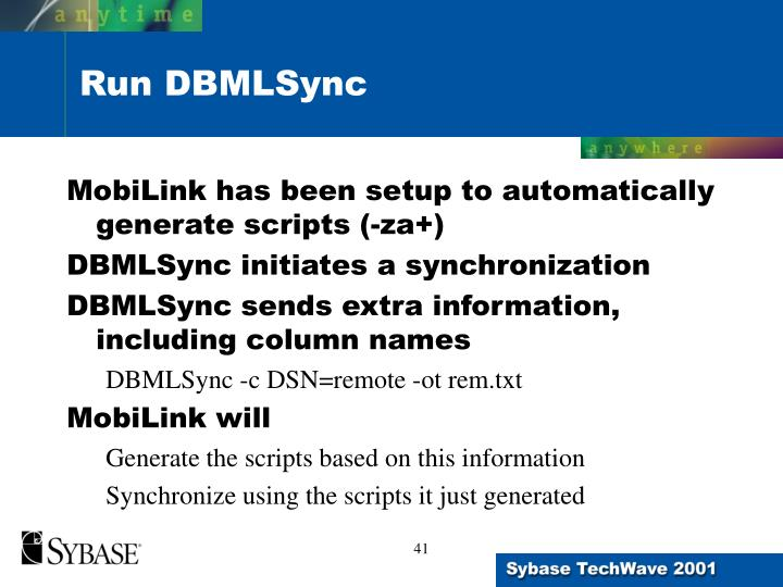 MobiLink has been setup to automatically generate scripts (-za+)