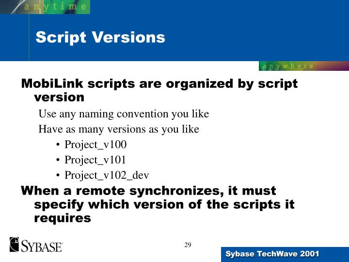 MobiLink scripts are organized by script version