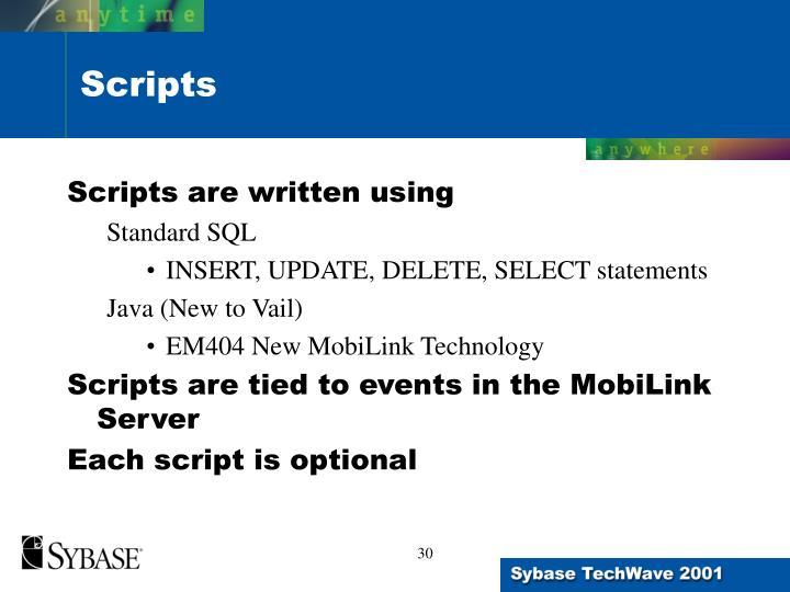 Scripts are written using