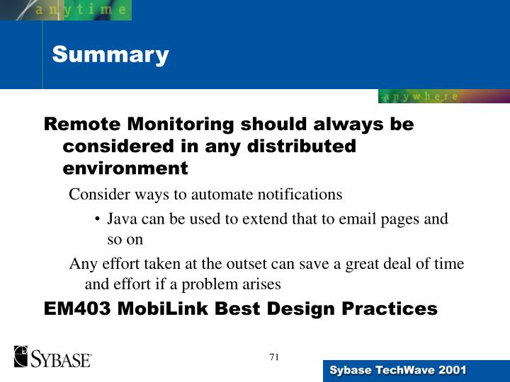 Remote Monitoring should always be considered in any distributed environment