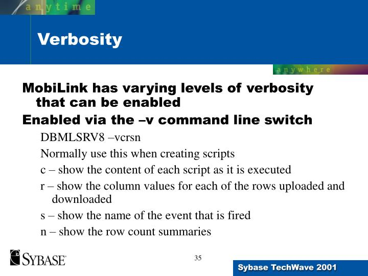 MobiLink has varying levels of verbosity that can be enabled