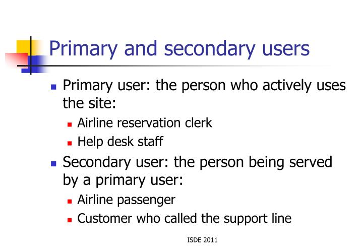 Primary and secondary users