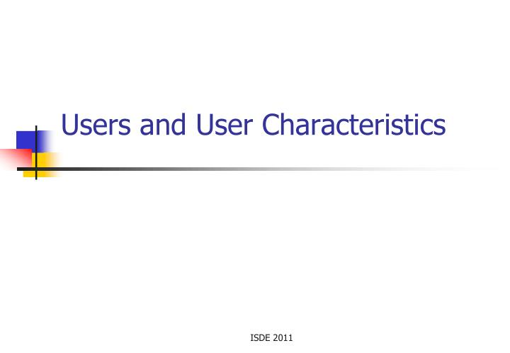 Users and user characteristics