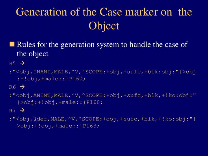 Generation of the Case marker on  the Object
