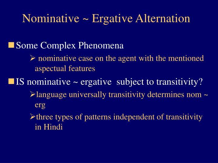 Nominative ~ Ergative Alternation