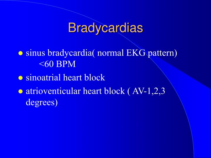 Bradycardias