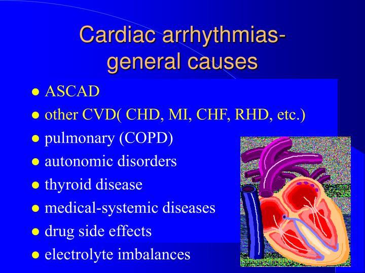 Cardiac arrhythmias general causes